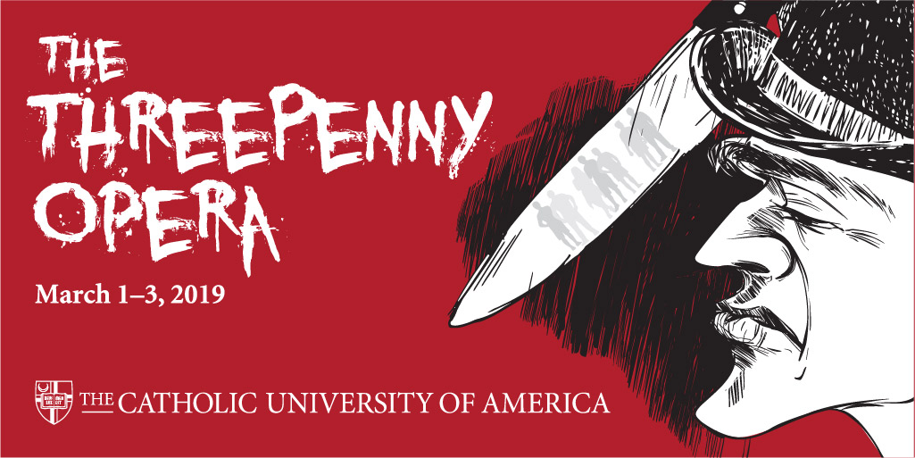 A graphic flyer for The Threepenny Opera, playing March 1-3, 2019, presented by the Catholic University of America